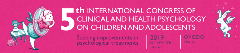 5th INTERNATIONAL CONGRESS OF CLINICAL AND HEALTH PSYCHOLOGY ON CHILDREN AND ADOLESCENTS